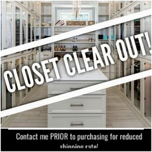 CLOSET CLEAR OUT IS BACK-CONTACT ME BEFORE YOU BUY